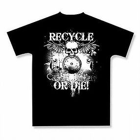plasticsstylemag Recycle or Die t-shirt by Green Planet. http://plasticslifemag.wix.com/plasticsstylemag