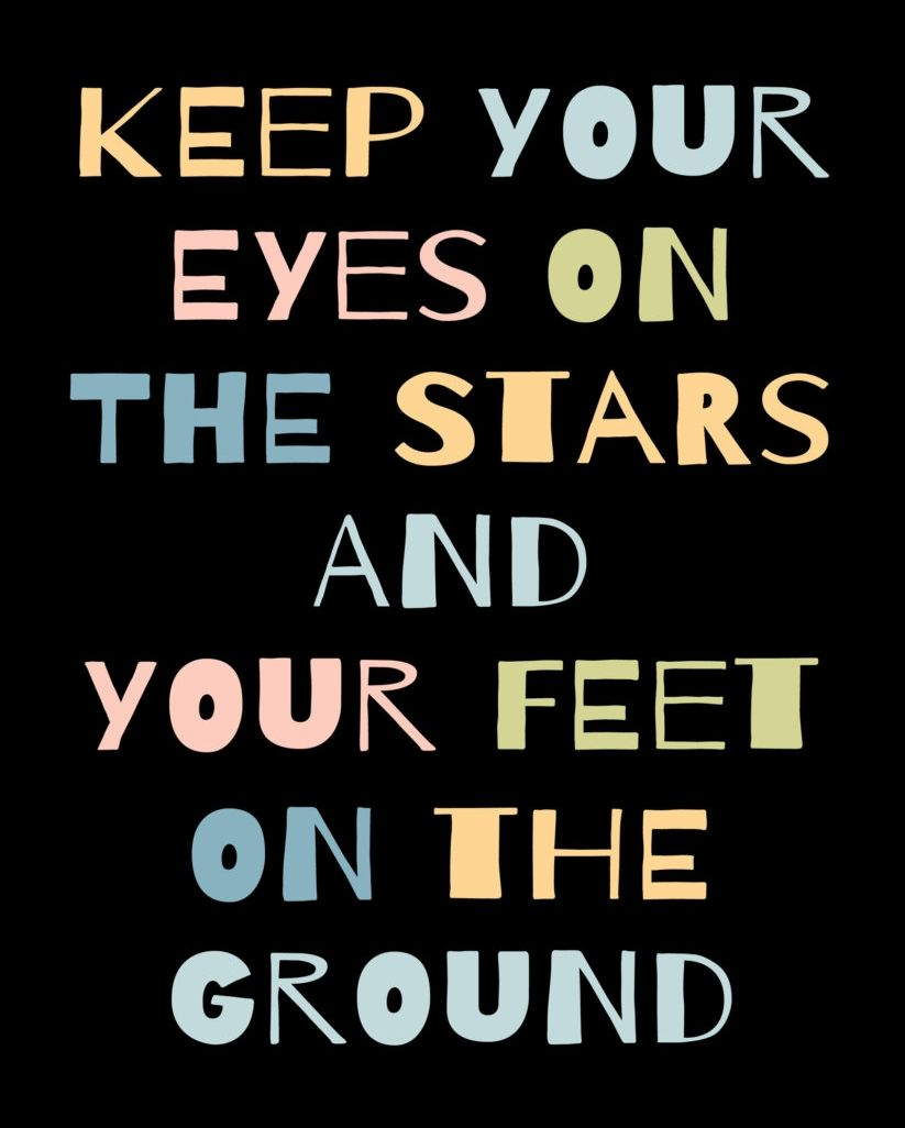 Theodore Roosevelt Quotes Keep Your Eyes On The Stars And Your Feet On The Ground Well
