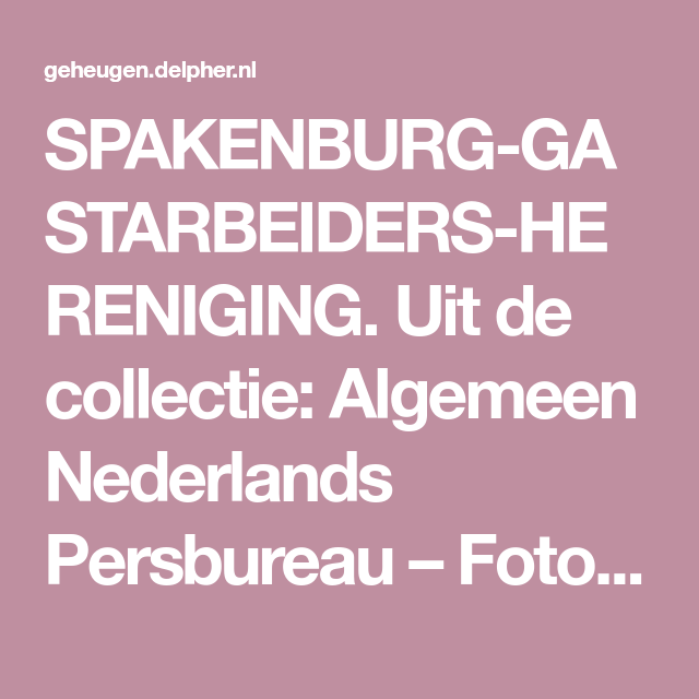 Photo of SPAKENBURG GUEST WORKERS-REUNIFICATION. Aus der Sammlung: General Dutch Press …
