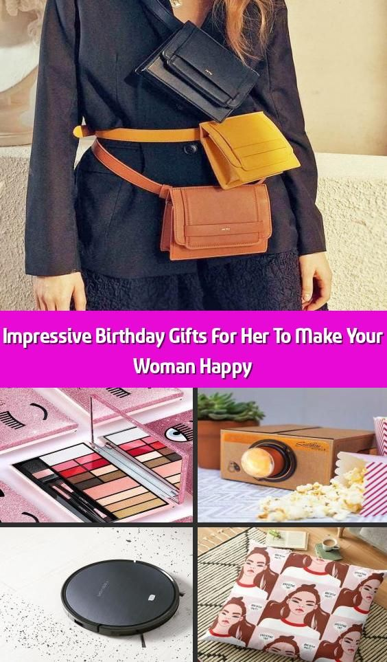Impressive Birthday Gifts For Her To Make Your Woman Happy