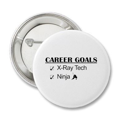 Ninja Career Goals - X-Ray Tech Buttons | Things for My Wall ...