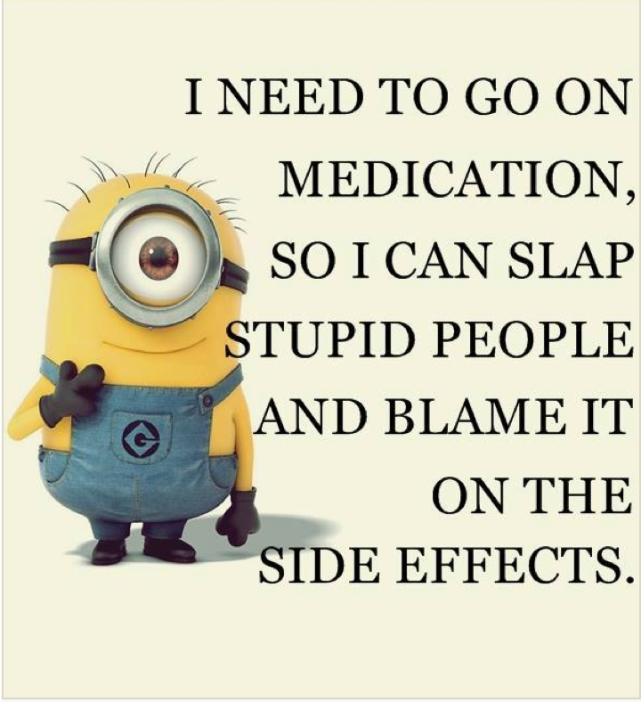 Need+To+Go+Off+My+Meds+funny+quotes+quote+crazy+funny+quote+funny+quotes +humor+minions.