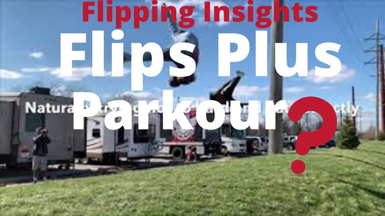 Flips plus parkour flipping insights in 2020 parkour