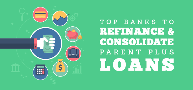 Parent Student Loans >> Top Lenders To Consolidate Refinance Parent Plus Loans