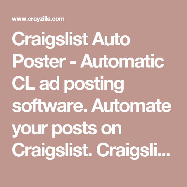Craigslist Auto Poster - Automatic CL ad posting software  Automate