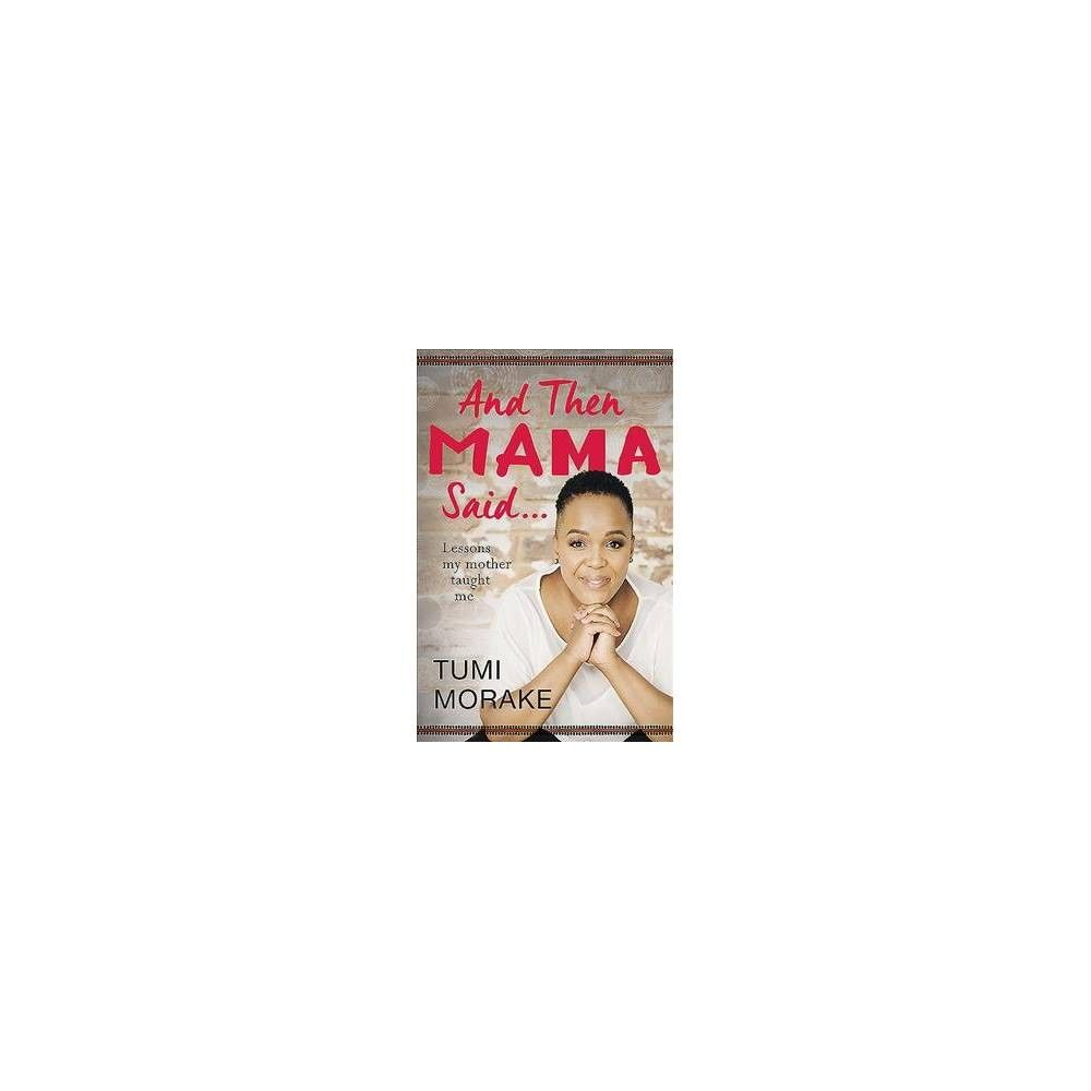 And Then Mama Said… - by Tumi Morake (Paperback) in 2019