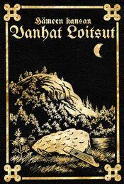 Hämeen Kansan Vanhat Loitsut - 1916