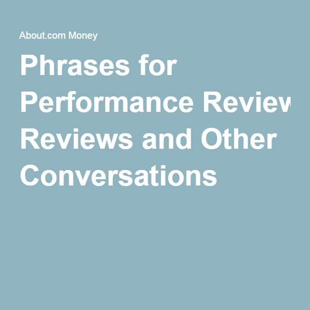 Here Are Some Phrases To Use In Improvement Performance Reviews
