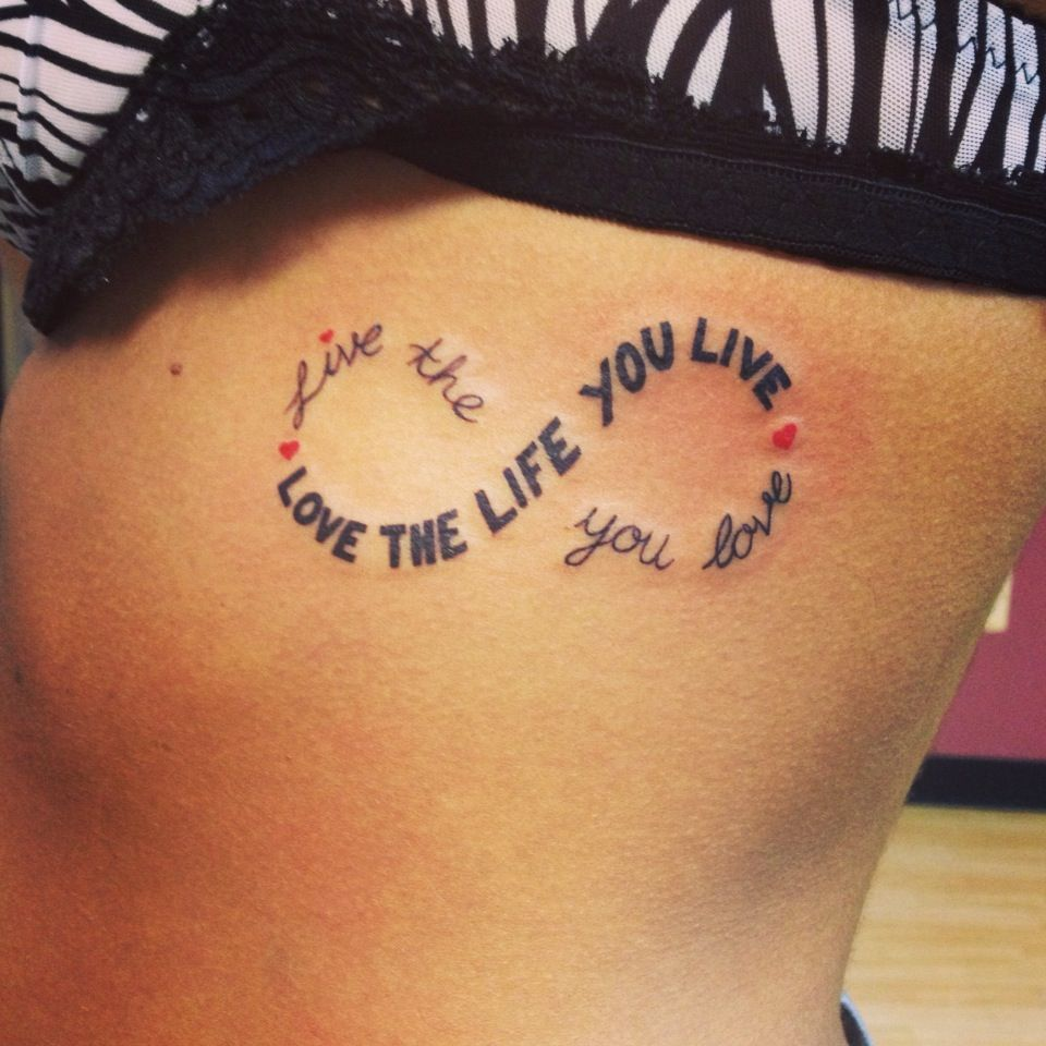 Live The Life You Love Love The Life You Live Infinity Tattoo
