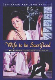 Wife To Be Sacrificed Online. A woman must endure an extreme ritual when her ex-husband, who has recently escaped from jail, kidnaps her.