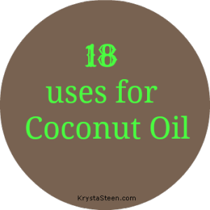 18 uses for Coconut Oil | KrystaSteen.com