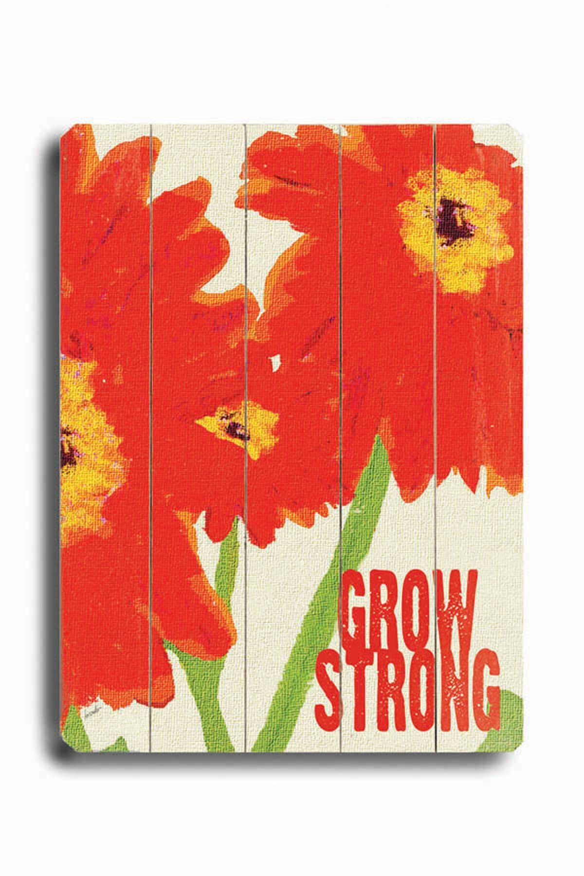 Grow Strong Planked Graphic Art Plaque