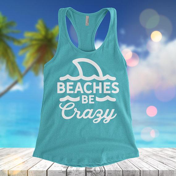 Beach bachelorette tank Beaches be Crazy Spring break shirt | Etsy