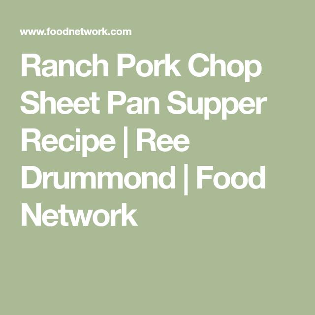 Ranch Pork Chop Sheet Pan Supper #sheetpansuppers Ranch Pork Chop Sheet Pan Supper Recipe | Ree Drummond | Food Network