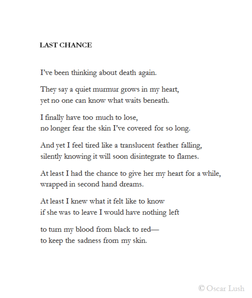 a-poem-for-the-insane: Last Chance   Poetry   Poetry quotes, Poems