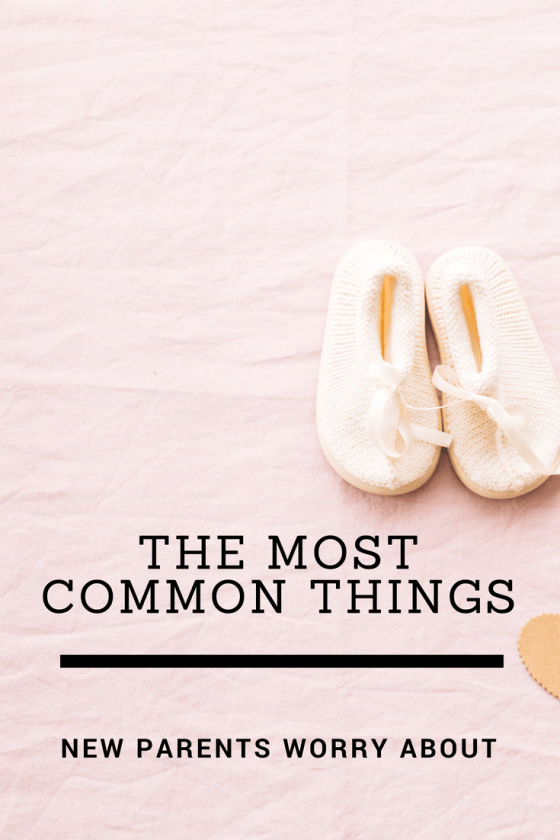 The Most Common Things New Parents Worry About Parenting Baby