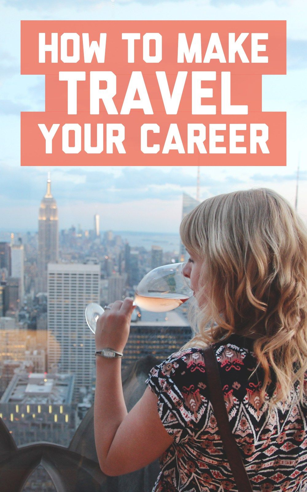How To Make Travel Your Career Career Globe And Wanderlust - 13 careers for people with wanderlust