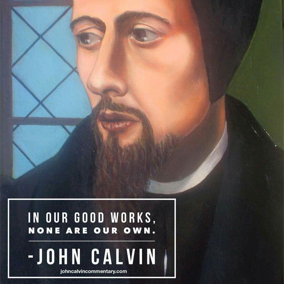 christian quote | biblical | John Calvin quote | good works