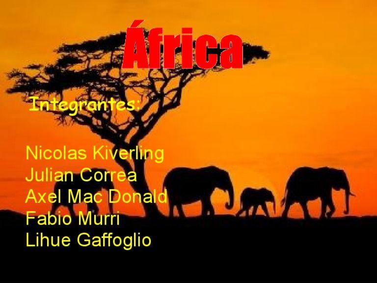 África Integrantes: Nicolas Kiverling Julian Correa Axel Mac Donald Fabio Murri Lihue Gaffoglio