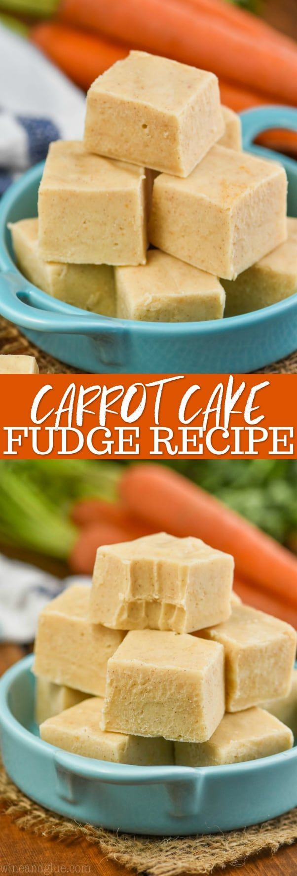 Carrot Cake Fudge (Secret Ingredient!) - Wine & Glue