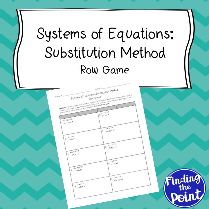Solving Systems Of Equations Substitution Method Row Game