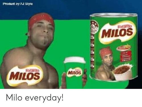 Produst By Aj Styla Rieao Milos Ricardo Milos Milos Milo Everyday Dank Meme On Me Me Basic Math Memes Dankest Memes