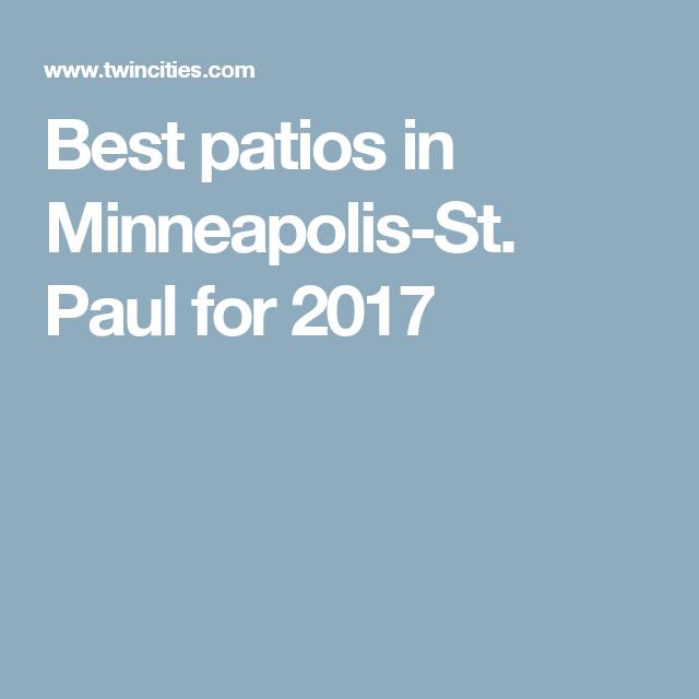 Best Patios In Minneapolis St. Paul For 2017