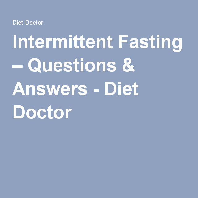 Intermittent Fasting – Questions & Answers - Diet Doctor