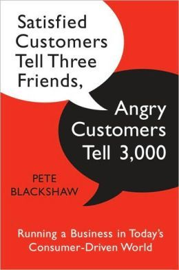 Satisfied Customers Tell Three Friends Angry Customers