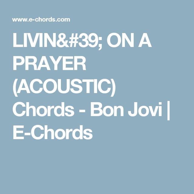 LIVIN\' ON A PRAYER (ACOUSTIC) Chords - Bon Jovi   E-Chords   Accordi ...
