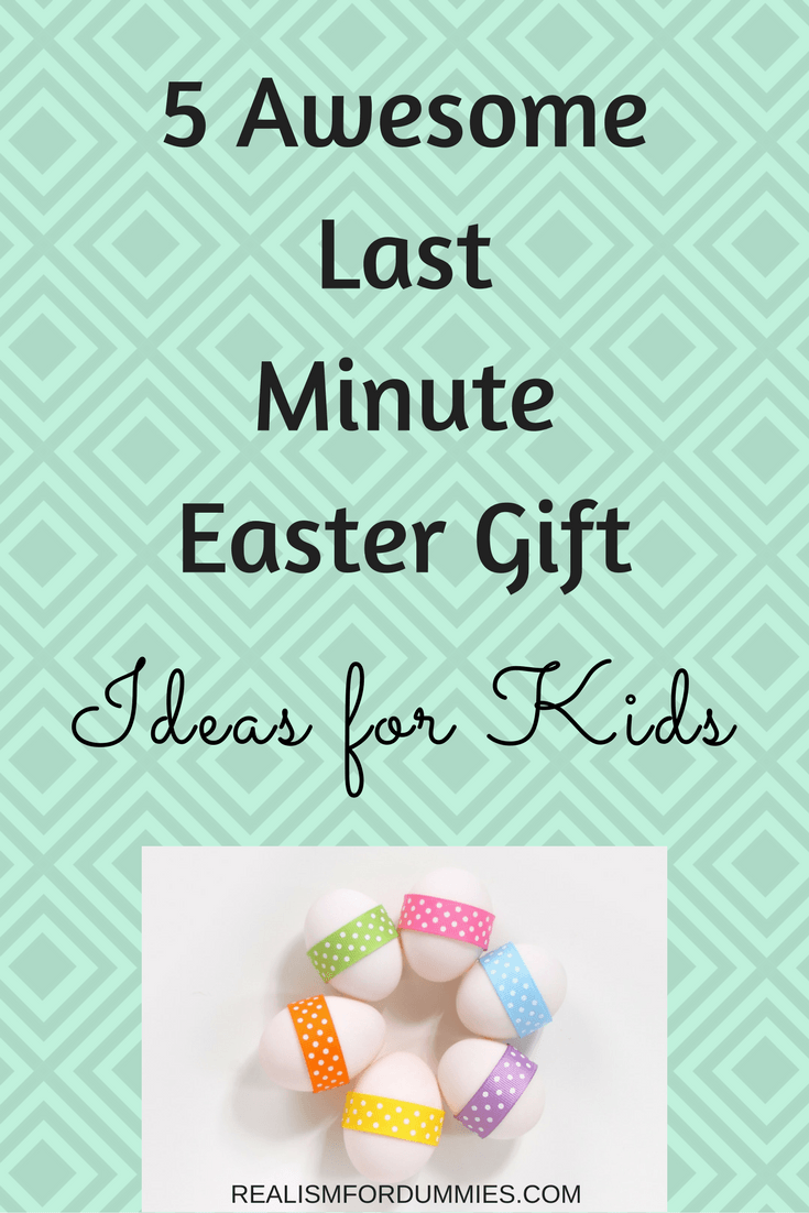 Parenting advice 5 awesome last minute easter gift ideas for kids parenting advice 5 awesome last minute easter gift ideas for kids for moms who negle Choice Image
