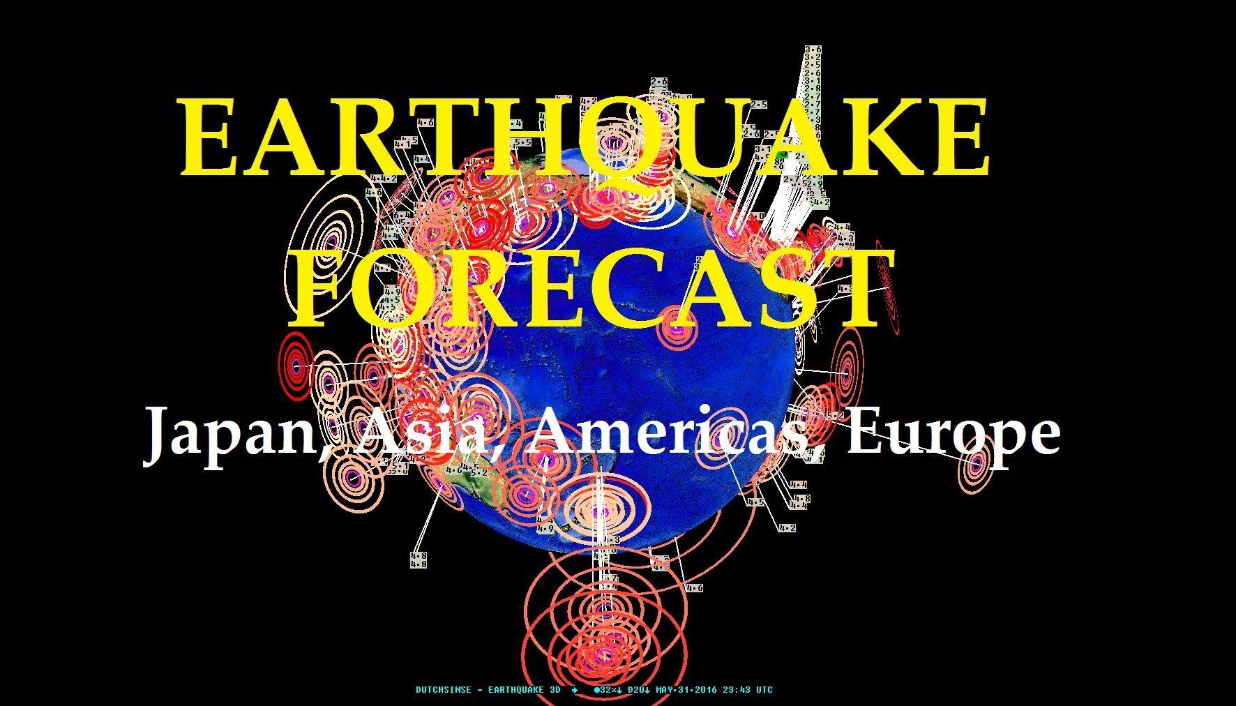 5/31/2016 -- Global Earthquake Forecast -- Japan. Pacific. United States...   Earthquake prediction. Earthquake. Forecast