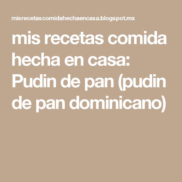 mis recetas comida hecha en casa: Pudin de pan (pudin de pan dominicano)