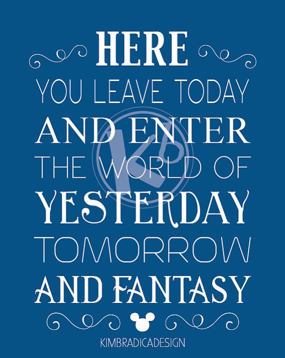 Disney World Quotes Here You Leave Today Walt Disney World Entrance Quote, Digital  Disney World Quotes