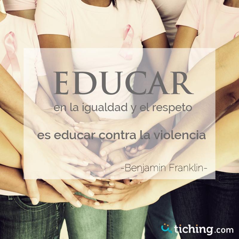 Educar En La Igualdad Y El Respeto Es Educar Contra La Violencia