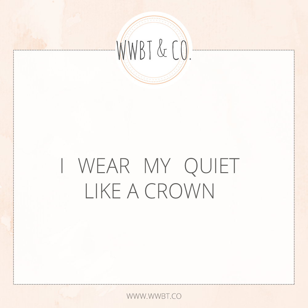 I Wear My Quiet Like A Crown  Business Tips  Tricks