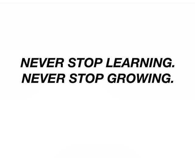 never stop learning never stop growing knowledge quotes never