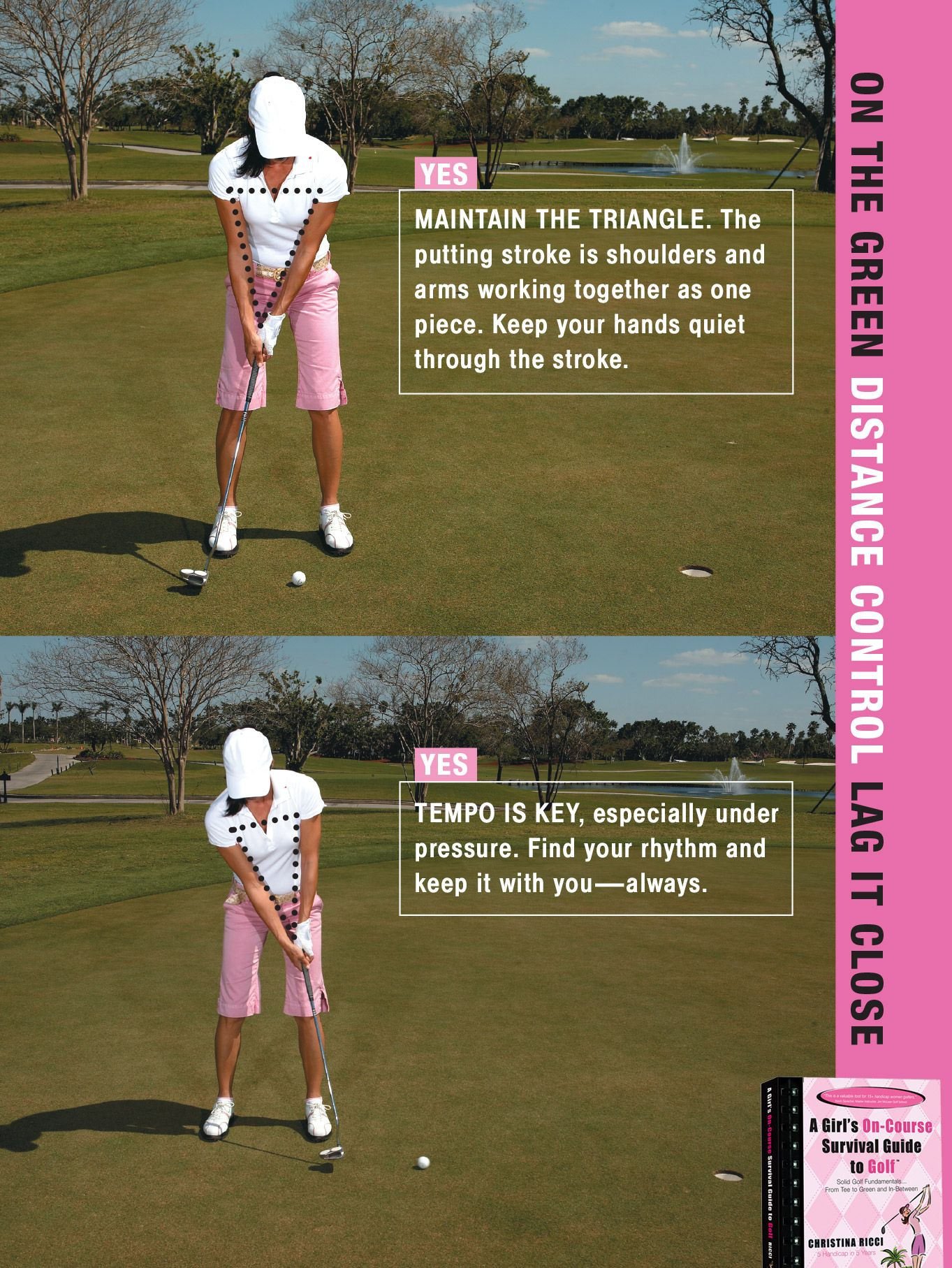 Maintain the triangle with smooth, consistent tempo for more putts in the  hole.
