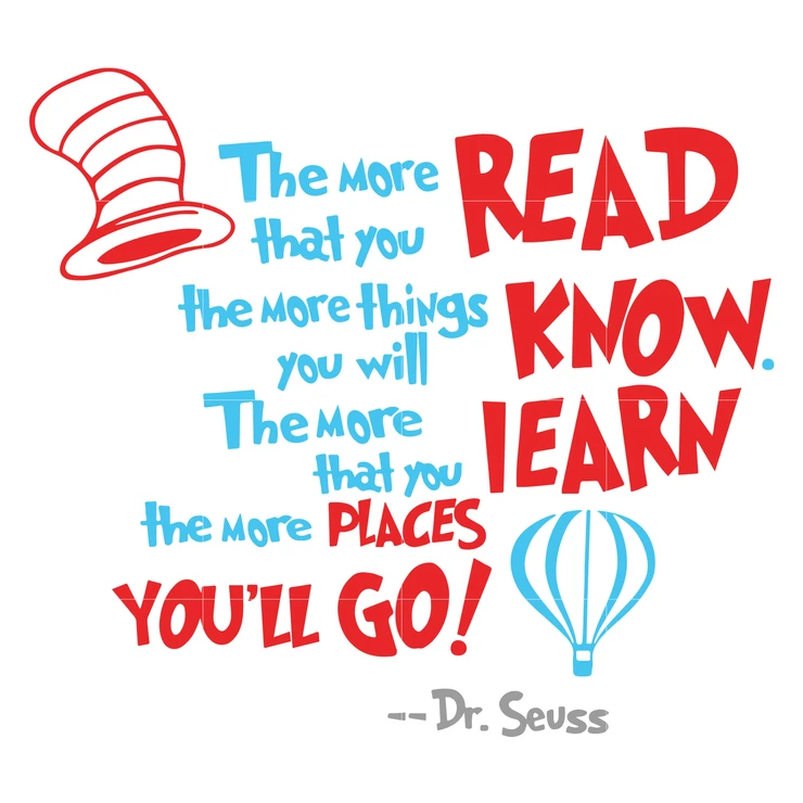 The More That You Read The More Things You Will Know The More That You Learn The More Places You Ll Go Dr Seuss Svg Dr Seuss Quotes Digital File Dr Seuss