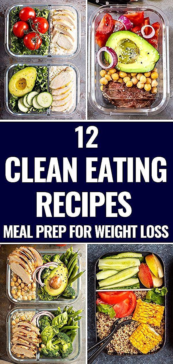 12 Clean Eating Recipes For Weight Loss Meal Prep For The Week Verlieren Sie Gewicht und bleiben Sie im Budget mit diesen Rezepten für sauberes Essen zur Gewichtsred...