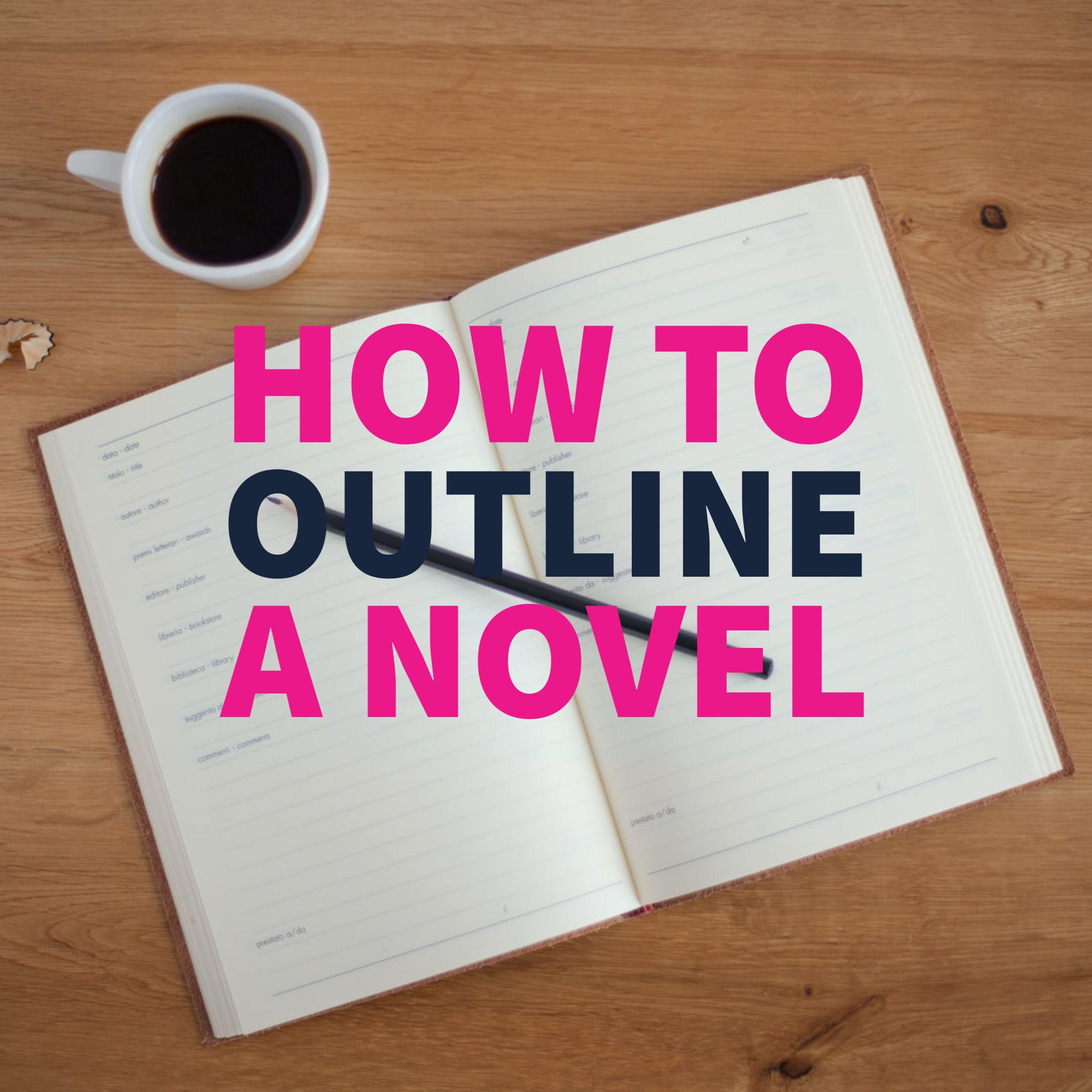 Cara Membuat Novel Outline Lengkap Di 2020 Menulis Novel Menjadi Penulis Menulis