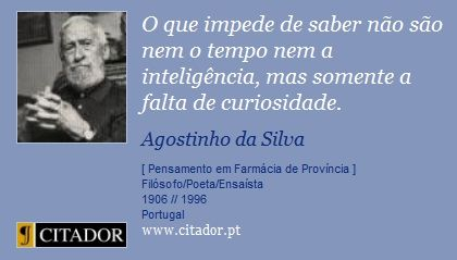 Agostinho da Siva - foi um filósofo, poeta e ensaísta português. O seu pensamento combina elementos de panteísmo, milenarismo e ética da renúncia, afirmando a Liberdade como a mais importante qualidade do ser humano. (Wikipédia)
