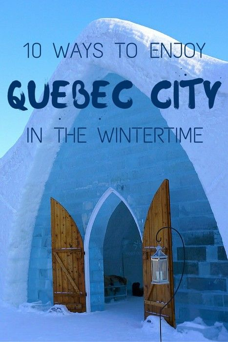 Ways To Enjoy Quebec City In The Wintertime Winter Travel - 10 ideas for winter fun in quebec city