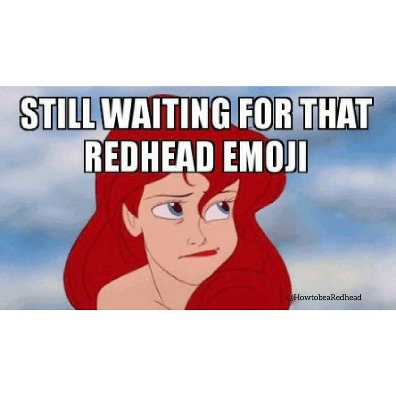 Iphone Users Are One Step Closer To Getting A Redhead Emoji Red Hair Quotes Redhead Quotes Redheads