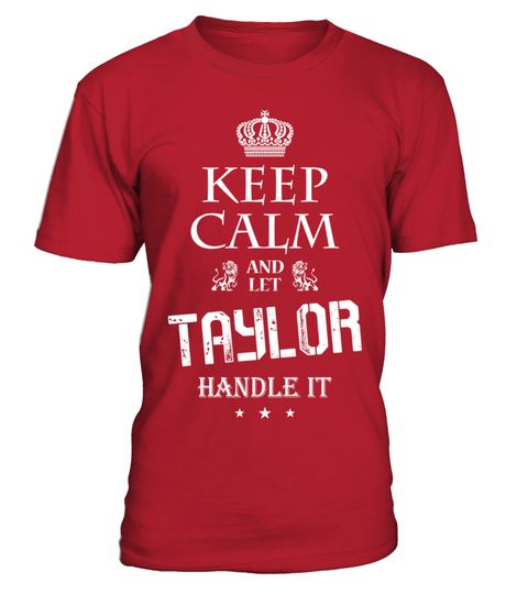 # TAYLOR KEEP CALM AND HANDEL IT .  TAYLOR KEEP CALM AND HANDEL IT  A GIFT FOR A SPECIAL PERSON  It's a unique tshirt, with a special name!   HOW TO ORDER:  1. Select the style and color you want:  2. Click Reserve it now  3. Select size and quantity  4. Enter shipping and billing information  5. Done! Simple as that!  TIPS: Buy 2 or more to save shipping cost!   This is printable if you purchase only one piece. so dont worry, you will get yours.   Guaranteed safe and secure checkout via…