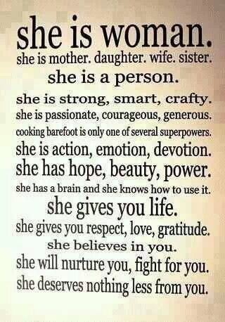 she is woman. she is mother, daughter, wife, sister. she is a