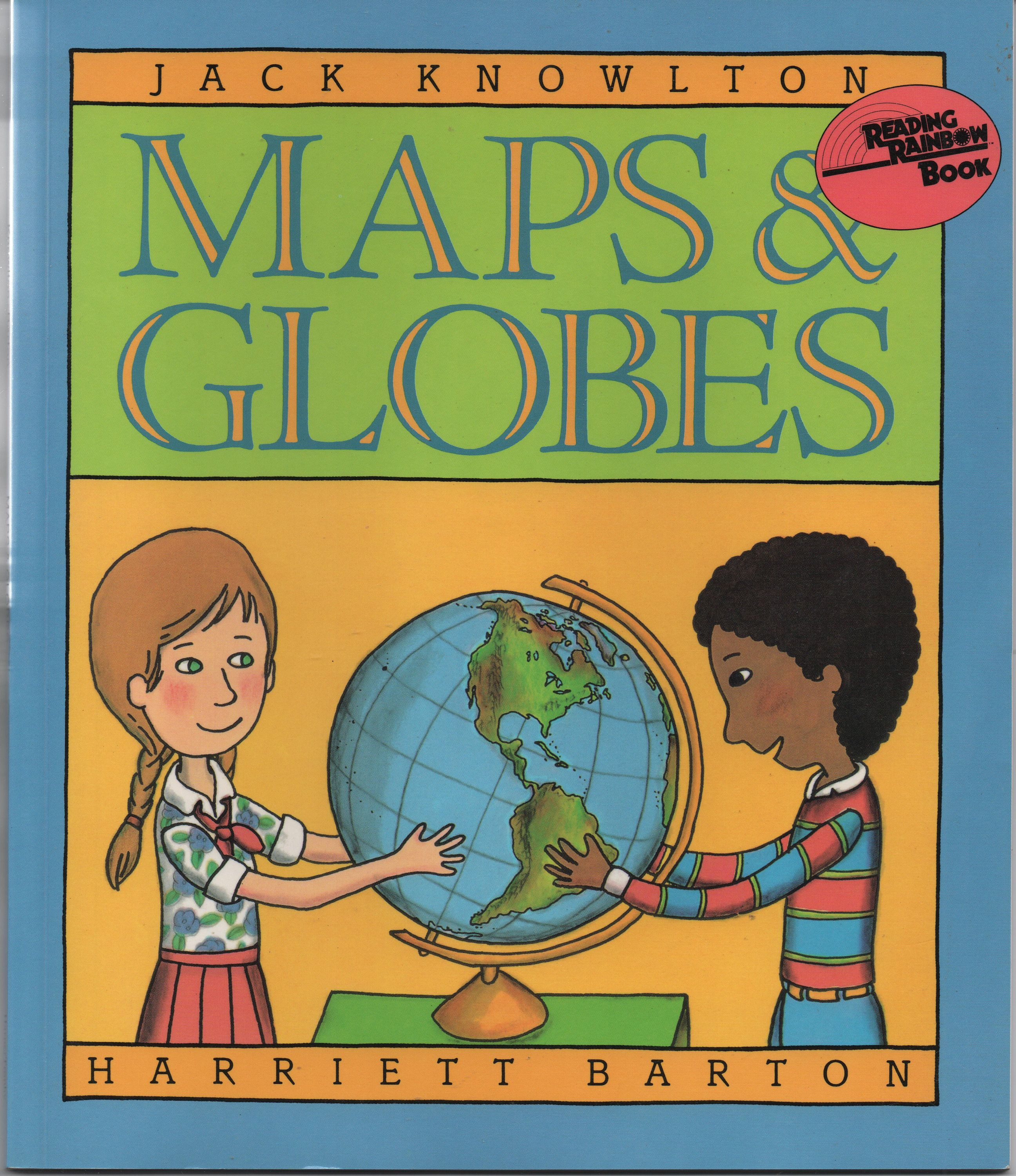 Maps Amp Globes A Reading Rainbow Book By Jack Knowlton