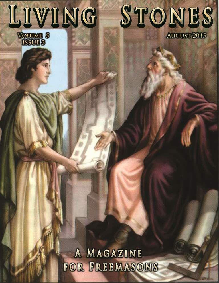 August 2015 Issue of Living Stones Masonic Magazine. #Freemasonry #Masonic #Freemasons