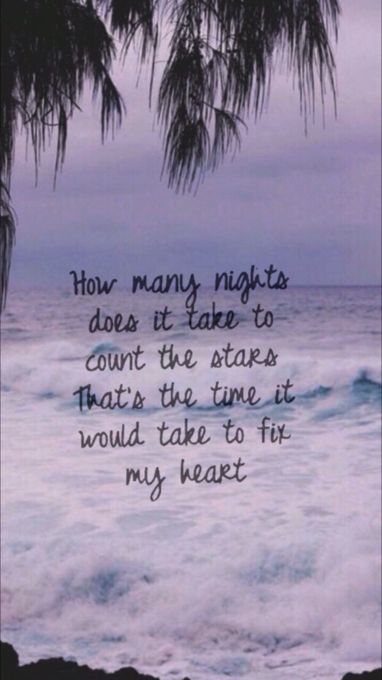 How many nights does it take to count the stars / That's