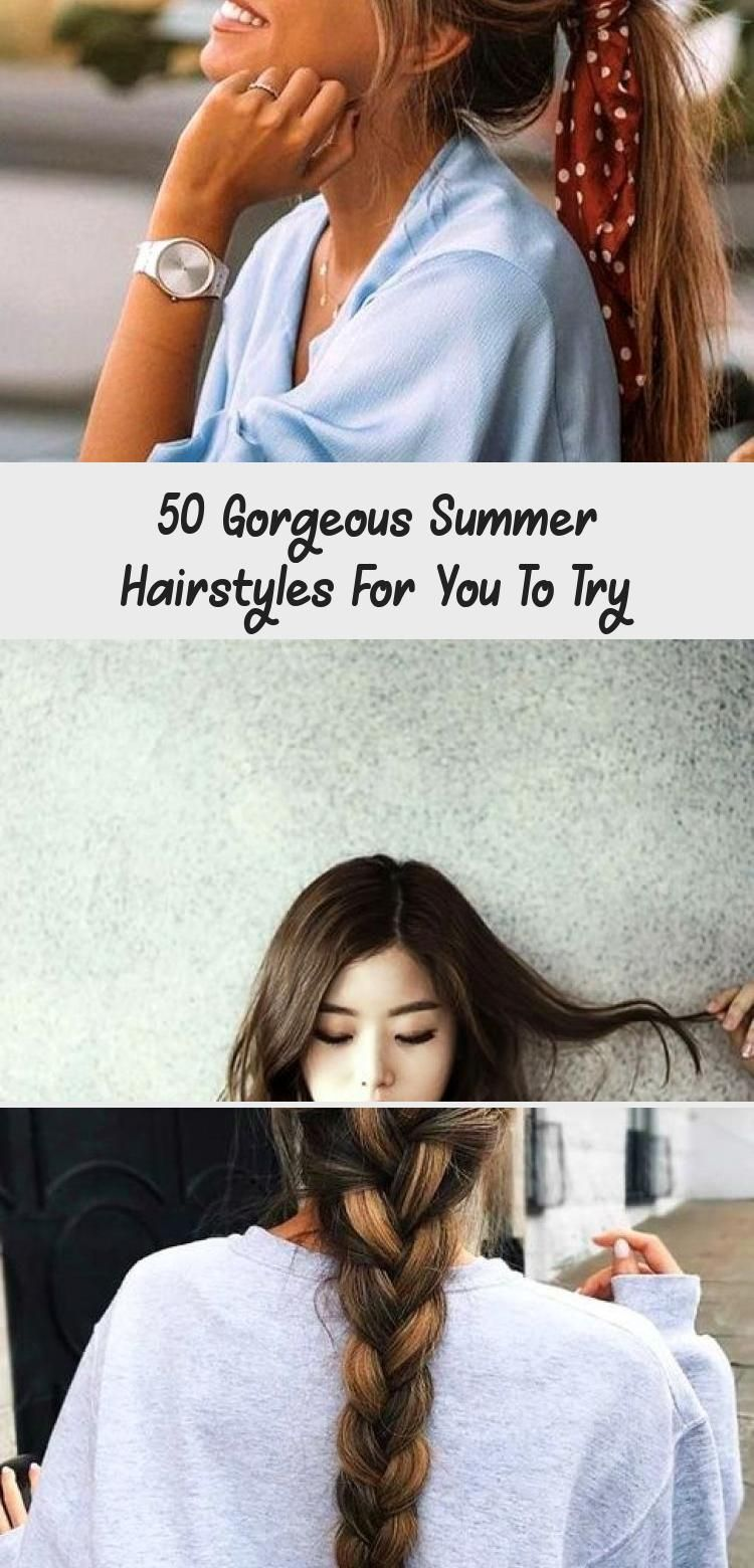 50 Gorgeous Summer Hairstyles For You To Try #CuteHairstylesVideos #CuteHairstyl…